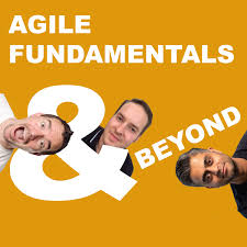 Agile Fundamentals and Beyond
