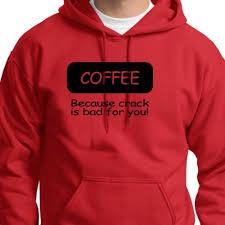 Худи или толстовка для мужчины <b>COFFEE</b> Because Crack Is Bad ...