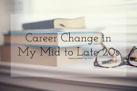 career change in my mid to late 20s cali darling career change in my mid to late 20s