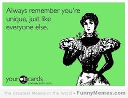 FunnyMemes.com • Funny memes - [Always remember you're unique] via Relatably.com