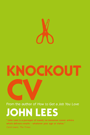 the one page cv create your own high impact cv clever clear knockout cv how to get noticed get interviewed get hired uk professional