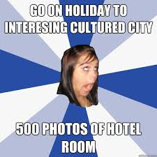 go on holiday to interesing cultured city 500 photos of hotel room ... via Relatably.com
