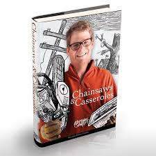 coming november  chainsaws amp casseroles is a collection of short  chainsaws amp casseroles is a collection of short stories essays and original cartoons if you like what you see here its a b  pinteres