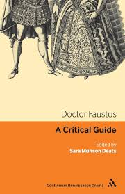 doctor faustus a critical guide continuum renaissance drama doctor faustus a critical guide continuum renaissance drama guides sara munson deats 9781847061386 amazon com books