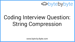interview question string compression interview question string compression