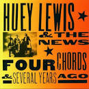 Four Chords & Several Years Ago album by Huey Lewis