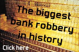 the biggest bank robbery in history daniel j towsey the biggest bank robbery in history