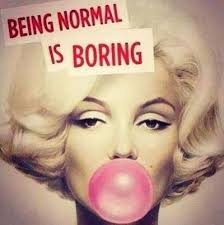 "Marilyn Monroe Quote: ""Being Normal is Boring"" Sourc... / nice ..."