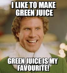 Buddy The Elf Green Juice - Buddy The Elf meme on Memegen via Relatably.com