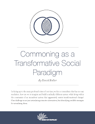 commoning as a transformative social paradigm the next system davidbollier cover