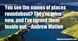 Andrew Motion quotes: top famous quotes and sayings from Andrew Motion via Relatably.com