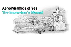 C3? – improv comedy in London » Aerodynamics of Yes: book review