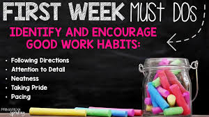 first week must dos primarily speaking we all want our students to be neat to pay attention to detail to follow directions to take pride in their work and to pace themselves when working