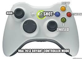 Kobe Bryant controller mode memes | quickmeme via Relatably.com