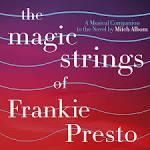The Magic Strings of Frankie Presto: A Musical Companion to the Novel by Mitch Albom [Origi