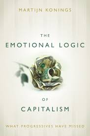 on capitalism s emotional logics progress in political economy ppe and on this point let s not forget fredric jameson s 1984 essay in new left review in which he famously declared the cultural logic of late capitalism to be