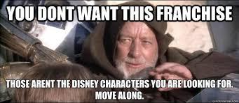 Obi Wan Kenobi Force Suggestion to Disney | Star Wars | Know Your Meme via Relatably.com