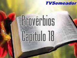 Resultado de imagem para imagens do capitulo 18 dos provérbios