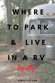 where to park and live in a rv legally offices parks and your where to park and live in a rv legally