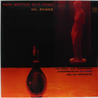 <b>Gil Evans</b>: Old Bottle <b>New</b> Wine