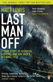 the perfect storm a true story of man against the sea amazon co last man off a true story of disaster survival and one man s ultimate test