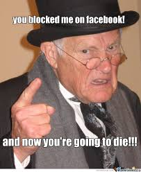 You Blocked Me On Facebook! by mrcriticasesp - Meme Center via Relatably.com