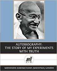 Autobiography: The Story of My Experiments with Truth: Mohandas ...
