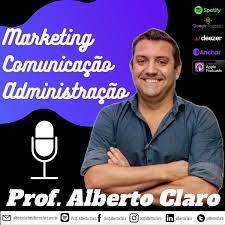Marketing - Comunicação - Administração - Prof. Alberto Claro