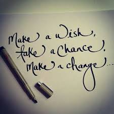 Make a wish, take a chance, make a change... | Quotes | Pinterest ... via Relatably.com