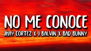 Jhay Cortez, J. Balvin, Bad Bunny - No Me Conoce Remix (Letra ...