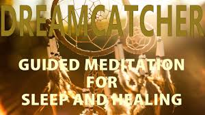 Guided meditation for sleep and healing: The <b>Dream catcher</b> ...