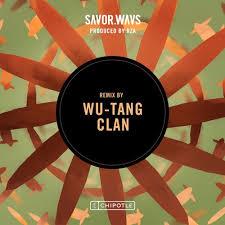 SAVOR.WAVS-<b>Wu</b>-<b>Tang Clan</b> Remix by ChipotleMexicanGrill