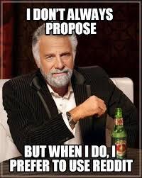 9 Reddit Proposal (Most Interesting Man in the World) | Reddit ... via Relatably.com