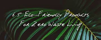 65 <b>Eco Friendly</b> Products - The Ultimate List Of <b>Sustainable</b> ...