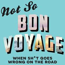 Not So Bon Voyage Travel Podcast