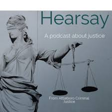 Hearsay: A podcast about justice
