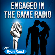 Engaged In The Game Radio: A dating advice podcast