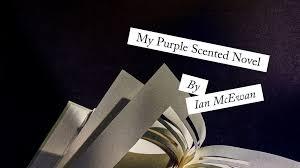 """<b>My Purple</b> Scented Novel"" – Fiction by <b>Ian McEwan</b>   <b>The</b> New Yorker"