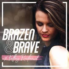 Brazen and Brave