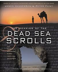 The Meaning of the Dead Sea <b>Scrolls</b> - James VanderKam ...