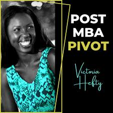 The Post MBA Pivot Podcast
