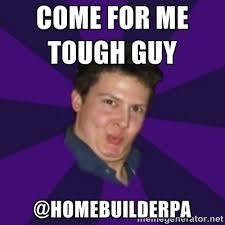 Come for me tough guy @homebuilderpa - Flamboyant Gay Man | Meme ... via Relatably.com