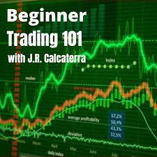 Beginner Trading 101 with J.R. Calcaterra Podcast