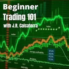 Beginner Trading 101 with J.R. Calcaterra Podcast