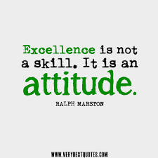 excellence quotes, attitude quotes, Excellence is not a skill. It ... via Relatably.com