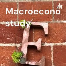 Macroeconomists study