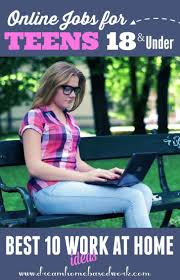 ideas about online work at home online work best 30 online jobs for teens work from home 18 and under