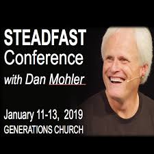 2019 - STEADFAST CONFERENCE with Dan Mohler