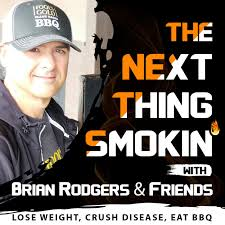 The Next Thing Smokin' with Brian Rodgers & Friends