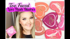 <b>TOO FACED LOVE</b> FLUSH 16 HR BLUSHES   - YouTube